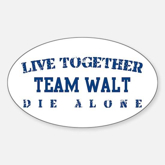 Team Walt - Live Together Oval Decal