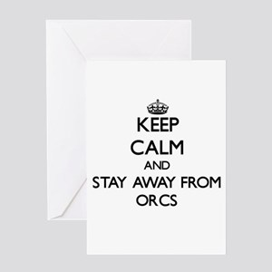 Keep calm and stay away from Orcs Greeting Cards