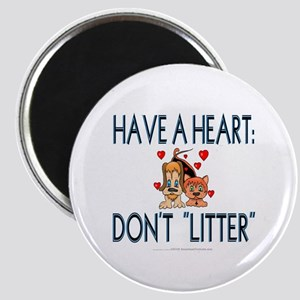 "Have a heart: Don't ""litter"" (2.25"" magnet)"
