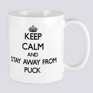 Keep calm and stay away from Puck Mugs