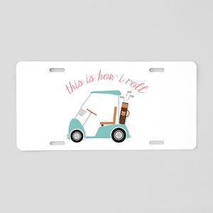 How I Roll Aluminum License Plate