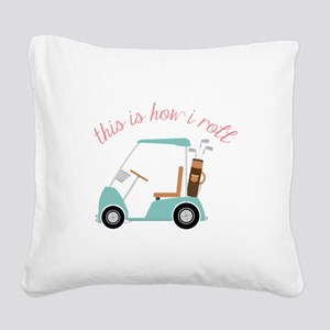 How I Roll Square Canvas Pillow