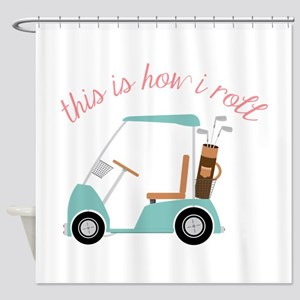 How I Roll Shower Curtain