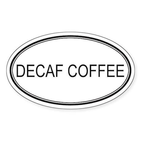 DECAF COFFEE (oval) Oval Sticker