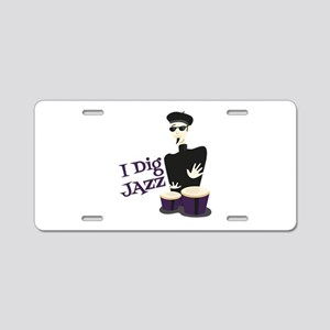 I Dig Jazz Aluminum License Plate