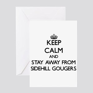 Keep calm and stay away from Sidehill Gougers Gree