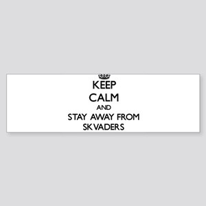 Keep calm and stay away from Skvaders Bumper Stick