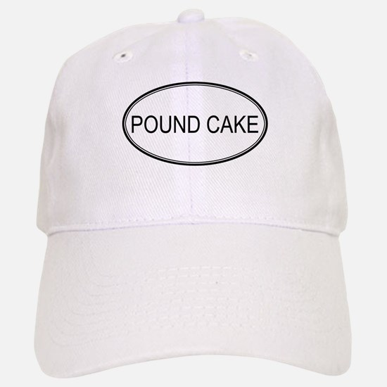 POUND CAKE (oval) Baseball Baseball Cap