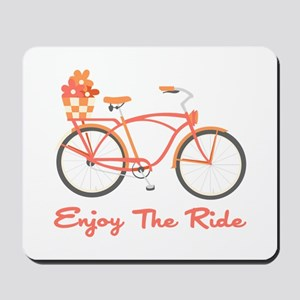 Enjoy The Ride Mousepad