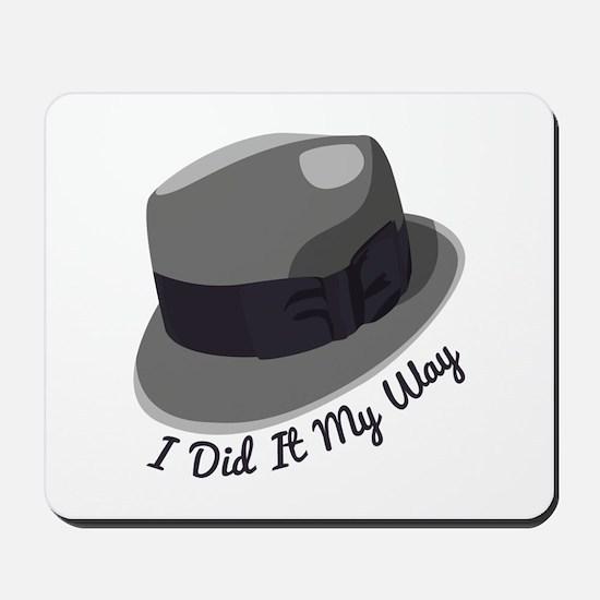 I Did It My Way Mousepad
