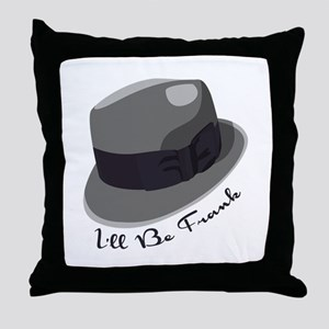 Ill Be Frank Throw Pillow
