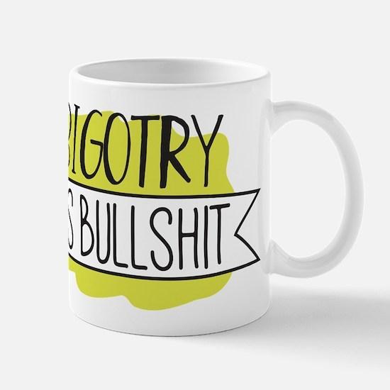 Bigotry is Bullshit Mugs