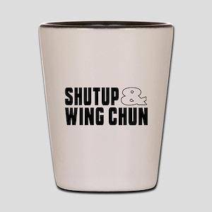 Shut Up And Wing Chun Shot Glass