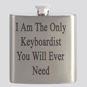 I Am The Only Keyboardist You Will Ever Need Flask