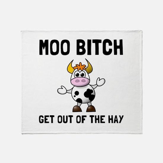 Moo Bitch Throw Blanket