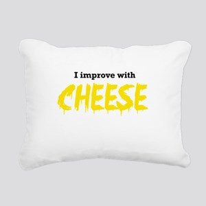 I improve with cheese Rectangular Canvas Pillow