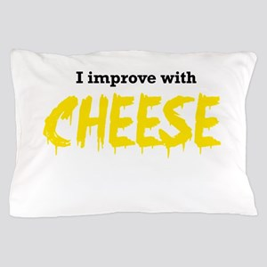 I improve with cheese Pillow Case