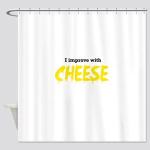 I improve with cheese Shower Curtain