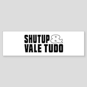 Shut Up And Vale Tudo Sticker (Bumper)