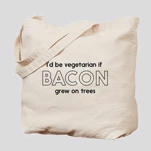 I'd be vegetarian if bacon grew on trees Tote Bag