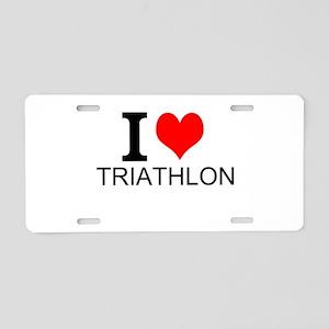 I Love Triathlons Aluminum License Plate