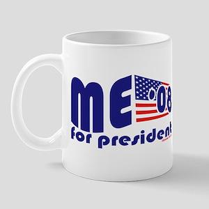 Me For President '08 Mug