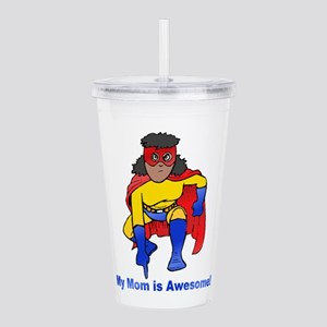 Mom is Awesome! Acrylic Double-wall Tumbler