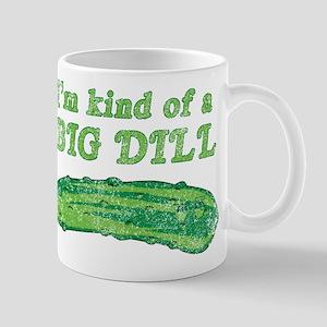 I'm kind of a big dill Mugs