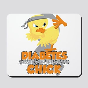 Diabetes Messed With The Wrong Chick Mousepad