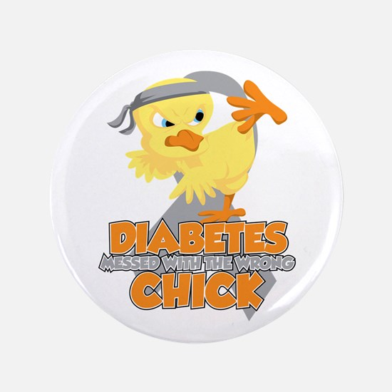 """Diabetes Messed With The Wrong Chick 3.5"""" Button"""