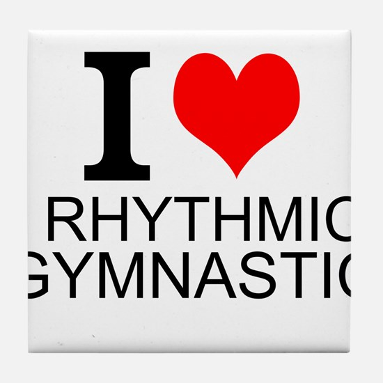 I Love Rhythmic Gymnastics Tile Coaster