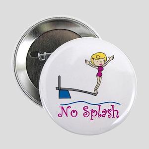 "No Splash 2.25"" Button"