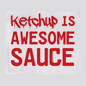 Ketchup is awesome sauce Throw Blanket