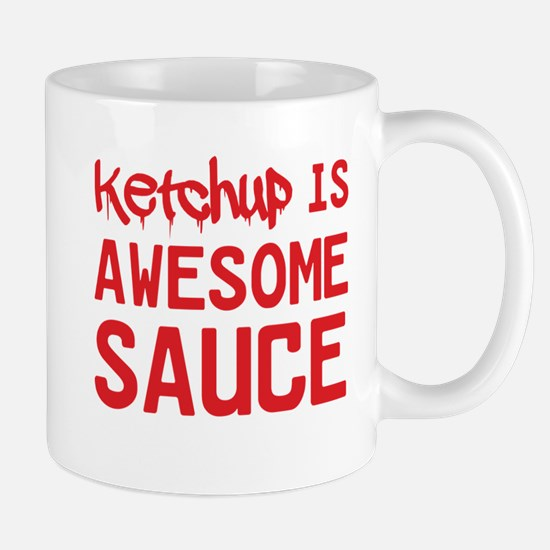 Ketchup is awesome sauce Mugs