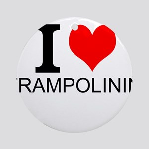 I Love Trampolining Ornament (Round)