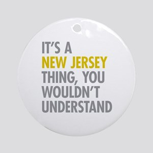 Its A New Jersey Thing Ornament (Round)