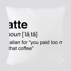 Latte definition Woven Throw Pillow