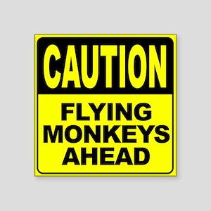 "Flying Monkeys Ahead Square Sticker 3"" x 3"""
