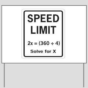 Speed limit math Yard Sign