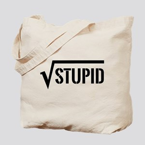 Square root of stupid Tote Bag