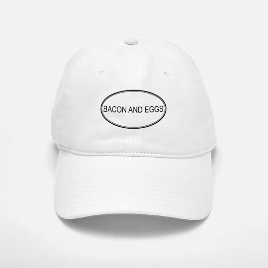 BACON AND EGGS (oval) Baseball Baseball Cap