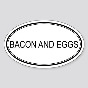 BACON AND EGGS (oval) Oval Sticker