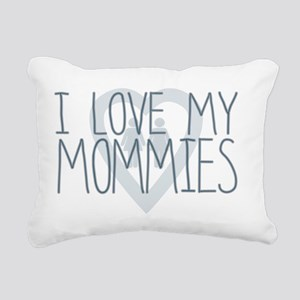 I LOVE MY MOMMIES, Color Rectangular Canvas Pillow