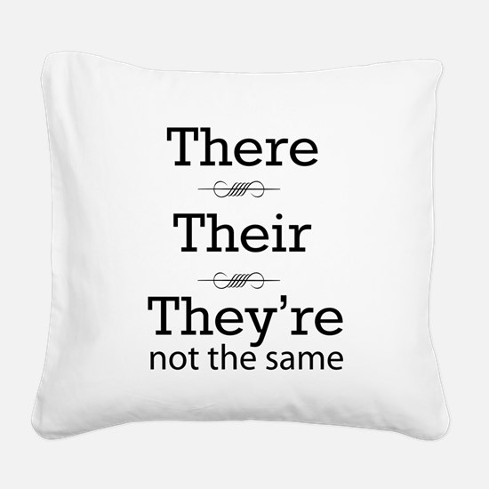 They are not the same Square Canvas Pillow