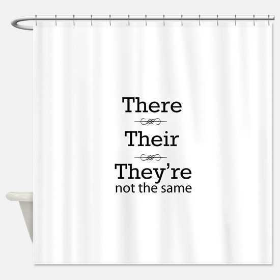 They are not the same Shower Curtain