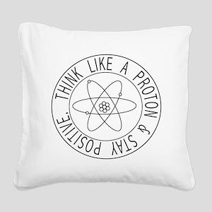 Proton stay positive Square Canvas Pillow