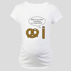 Pretzels complicated Maternity T-Shirt