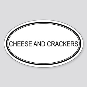 CHEESE AND CRACKERS (oval) Oval Sticker