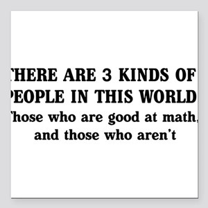 """3 kinds of people Square Car Magnet 3"""" x 3"""""""
