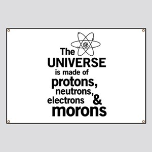 Universe is made of morons Banner